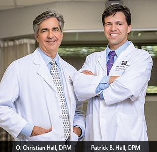 Dr. O. Christian Hall, D.P.M. and Dr. Patrick B. Hall, D.P.M.