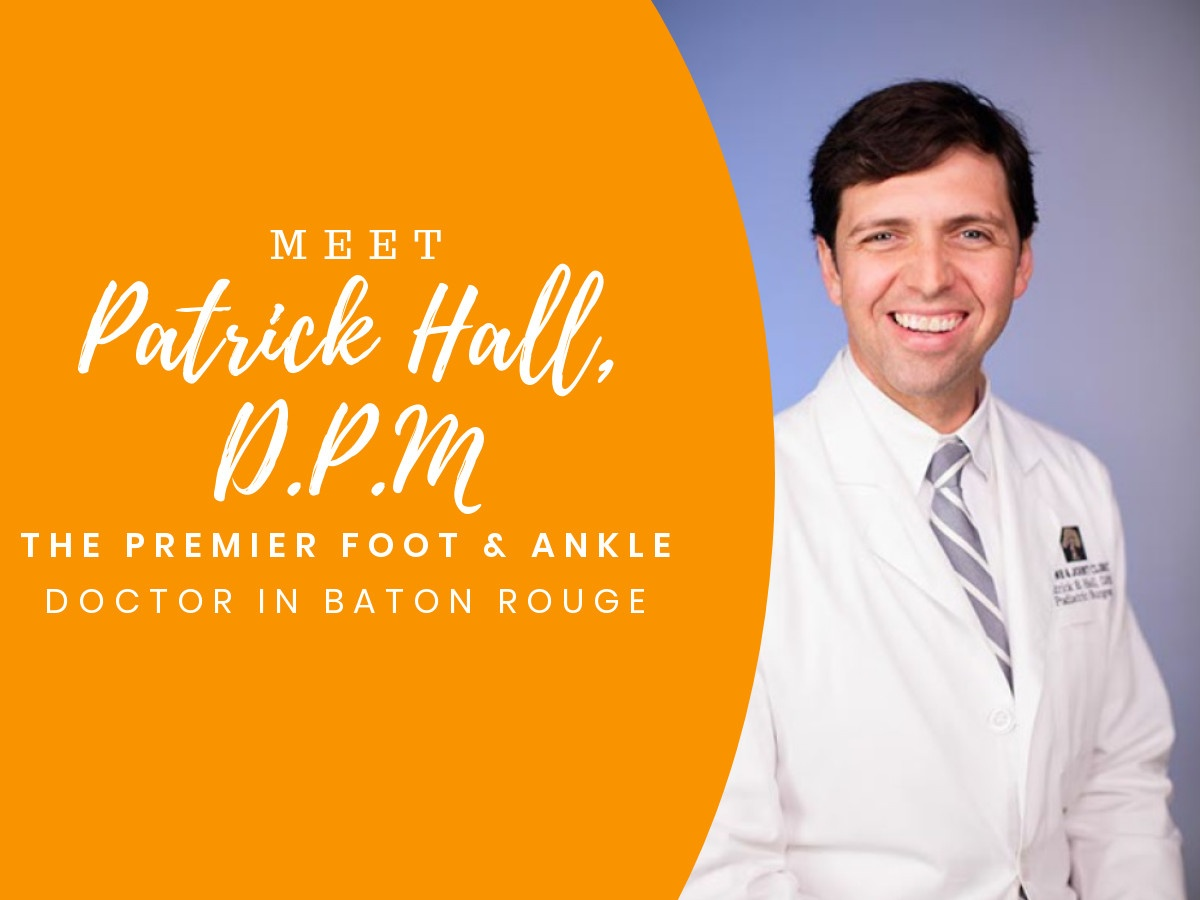 Baton Rouge Foot and Ankle Doctor: Fixing and Following Footsteps